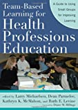 img - for Team-Based Learning for Health Professions Education: A Guide to Using Small Groups for Improving Learning book / textbook / text book