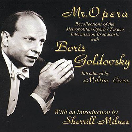 mr-opera-recollections-of-met-opera-texaco-intermissions-by-boris-goldovsky-2003-09-23