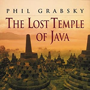 The Lost Temple of Java: The Mysteries of Borobudur, the World's Largest Buddhist Temple | [Phil Grabsky]