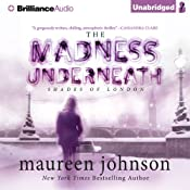 The Madness Underneath: The Shades of London, Book 2 | [Maureen Johnson]