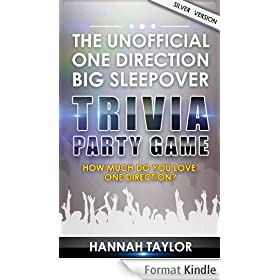 The Unofficial ONE DIRECTION Big Sleepover Trivia Party Game: How Much Do You Love One Direction? (English Edition)