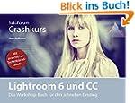Lightroom 6 und CC: Das Workshop-Buch...