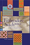 The Embroidery Stitch Bible: Over 200 Stitches Photographed with Easy to Follow Charts (Artist/Craft Bible Series)
