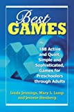 Best Games: 188 Active and Quiet, Simple and Sophisticated, Games for Preschoolers through Adults (078646707X) by Linda Jennings