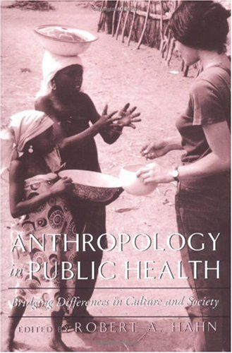 Image for Anthropology in Public Health: Bridging Differences in Culture and Society