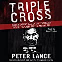 Triple Cross: How bin Laden's Master Spy Penetrated the CIA, the Green Berets, and the FBI Audiobook by Peter Lance Narrated by John Pruden