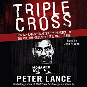 Triple Cross: How bin Laden's Master Spy Penetrated the CIA, the Green Berets, and the FBI Audiobook