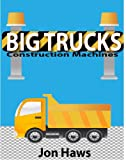 img - for Big Trucks: Construction Machines (Learn & Play) book / textbook / text book