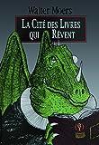 La Cité des Livres qui Rêvent: Un roman de Zamonie par Hildegunst Taillemythes, traduit du zamonien et illustré par Walter Moers