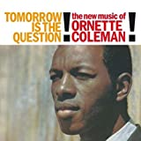 Tomorrow Is The Question [VINYL] Ornette Coleman