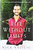 Image of Life without Limits: Inspiration for a Ridiculously Good Life