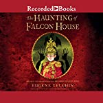 The Haunting of Falcon House | Eugene Yelchin