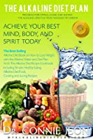 The Alkaline Diet Plan: The Best Selling Diet Book on How to Lose Weight with the Alkaline Water and Diet Plan with the Alkaline Diet Recipe Cookbook including ... Food and Juicing Recipes (English Edition)