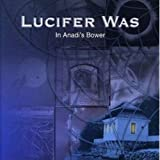 In Anadi's Bower By Lucifer Was (2000-04-25)