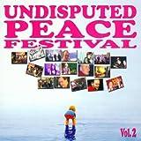 """Undisputed Peace Festival Vol.2von """"Various"""""""