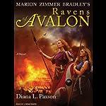 Marion Zimmer Bradley's Ravens of Avalon: A Novel | Diana L. Paxson