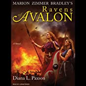 Marion Zimmer Bradley's Ravens of Avalon: A Novel | [Diana L. Paxson]