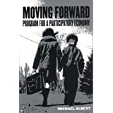 Moving Forward: Program for a Participatory Economyby Michael Albert