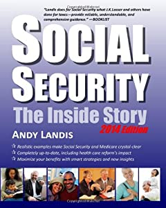Social Security: The Inside Story, 2014 Edition: An Expert Explains Your Rights and Benefits from CreateSpace Independent Publishing Platform