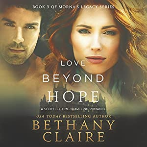 Love Beyond Hope: A Scottish, Time-Traveling Romance Audiobook