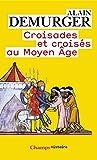 Croisades et crois�s au Moyen �ge