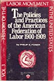 History of the Labor Movement in the United States: Policies and Practices of the A. F. of L., 1900-1909 (0717803899) by Foner, Philip S.