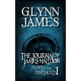 Diary of the Displaced - Book 1 - The Journal of James Halldonby Glynn James