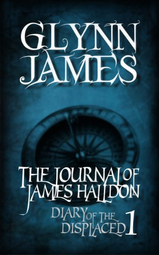 Diary Of The Displaced - The Journal Of James Halldon by Glynn James ebook deal
