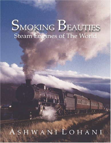 Smoking Beauties: Steam Engines of the World