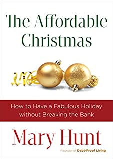 Book Cover: The Affordable Christmas: How to Have a Fabulous Holiday without Breaking the Bank