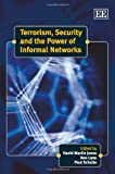 img - for Terrorism, Security and the Power of Informal Networks book / textbook / text book