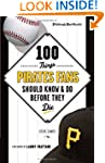 100 Things Pirates Fans Should Know &...