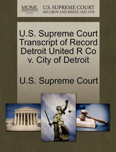 U.S. Supreme Court Transcript of Record Detroit United R Co v. City of Detroit