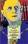 Le Style du Général (1959) : Précédé de De la légende vivante au mythe posthume (1988) par Revel