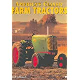 The Illustrated History of the American Farm Tractor: Farm Tractors: A Living Historyby Randy Leffingwell