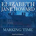 Marking Time (       UNABRIDGED) by Elizabeth Jane Howard Narrated by Jill Balcon