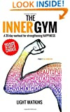 The Inner Gym: A 30-day workout for strengthening Happiness