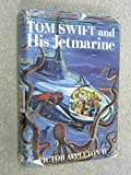 Tom Swift and His Jetmarine (The New Tom Swift Jr. Adventures, No. 2) (044809102X) by Victor Appleton