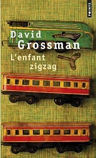 L'enfant zigzag, Grossman, David