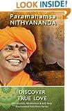 Discover True Love (Spirituality, Meditation & Self Help Guaranteed Solutions Series Book 1)