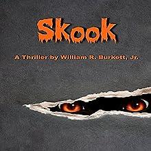 Skook | Livre audio Auteur(s) : William R. Burkett Jr. Narrateur(s) : Robert Scott Sullivan