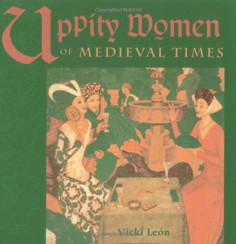Uppity Women of Medieval Times