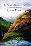 Carol Fraser The Singing Rocks of Rahla