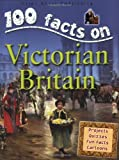Victorian Britain (100 Facts) (1842369849) by Parker, Steve