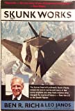 Ben R. Rich Skunk Works: A Personal Memoir of My Years at Lockheed
