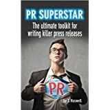 PR Superstar - the ultimate toolkit for writing killer press releases.by Susan Haswell