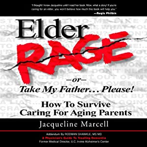 Elder Rage, or Take My Father... Please! Audiobook