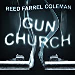 Gun Church | Reed Farrel Coleman
