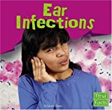 Ear Infections (First Facts) (0736863907) by Glaser