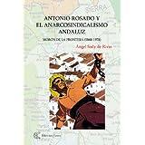 Antonio Rosado y el anarcosindicalismo andaluz